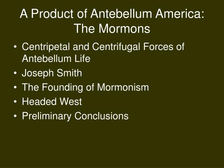A product of antebellum america the mormons