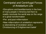centripetal and centrifugal forces of antebellum life5