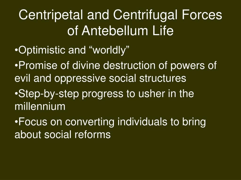 Centripetal and Centrifugal Forces of Antebellum Life
