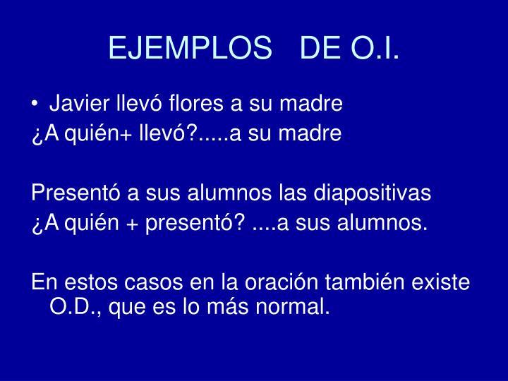 EJEMPLOS   DE O.I.