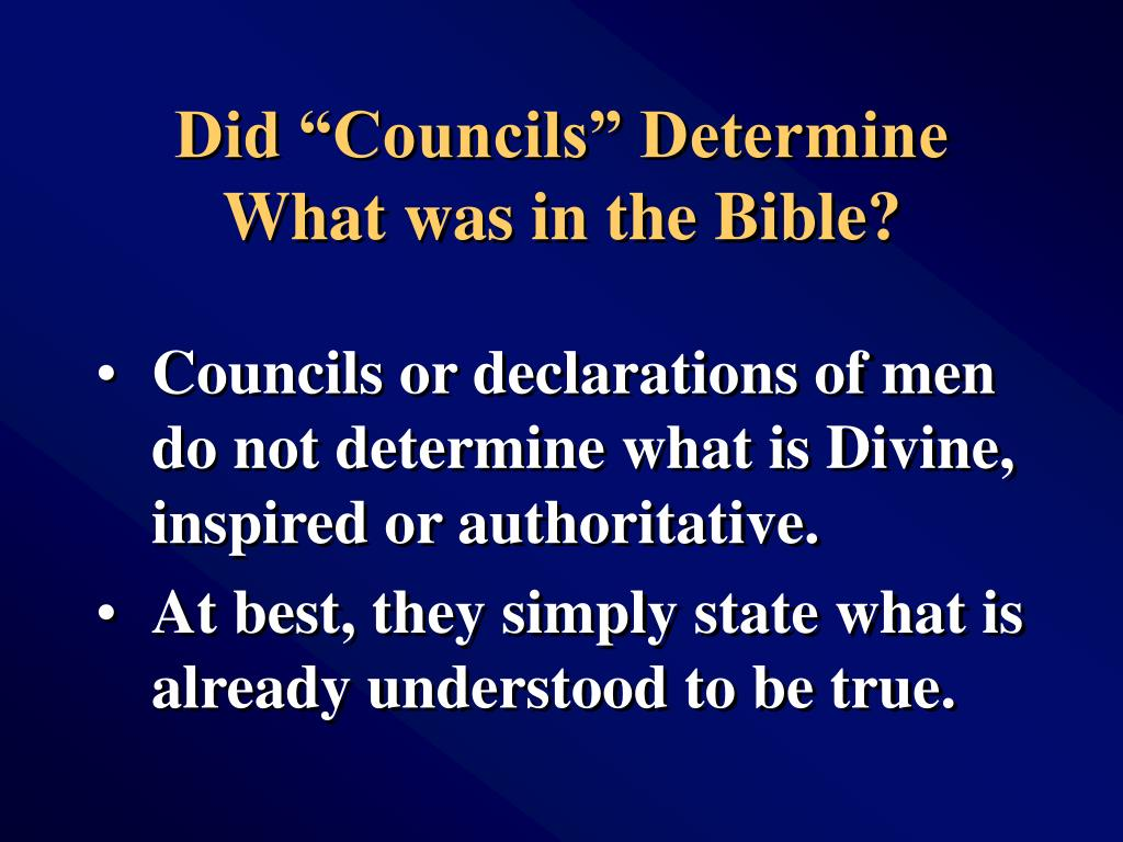 """Did """"Councils"""" Determine  What was in the Bible?"""