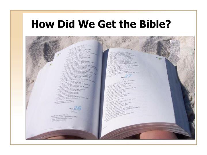 How did we get the bible