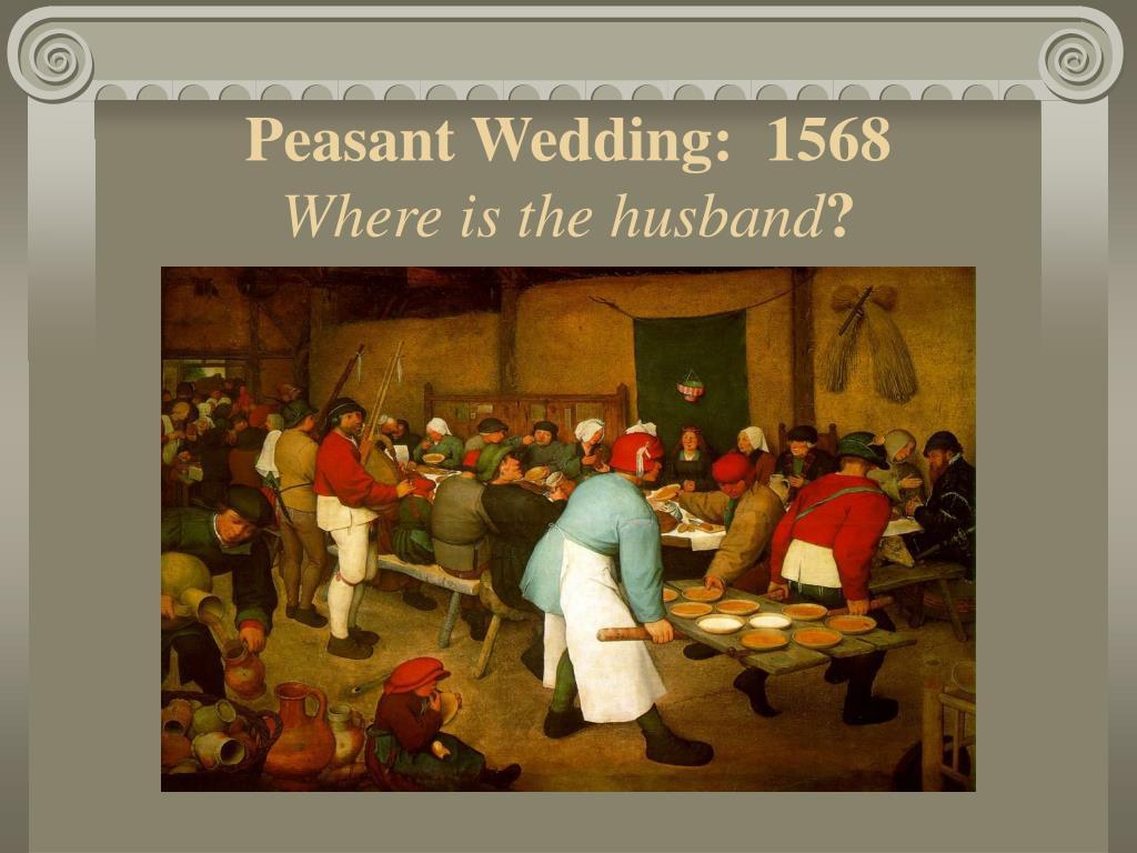 Peasant Wedding:  1568