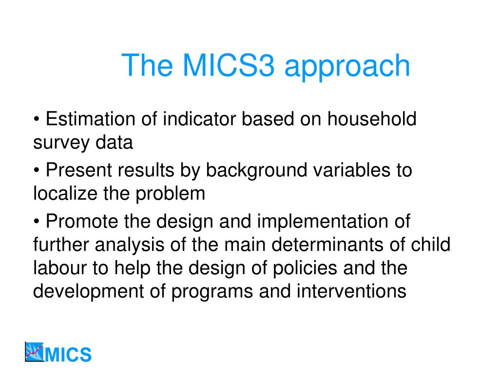 The MICS3 approach