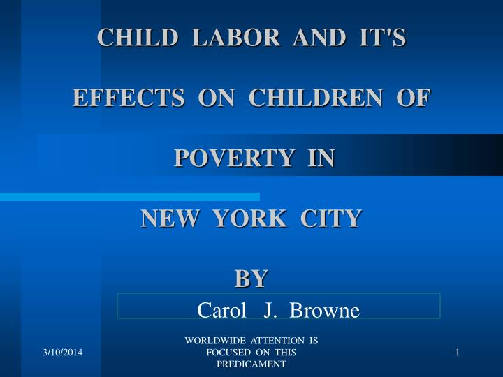 Child labor and it s effects on children of poverty in new york city by
