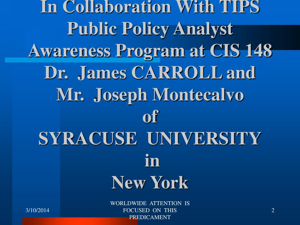 In Collaboration With TIPS Public Policy Analyst Awareness Program at CIS 148