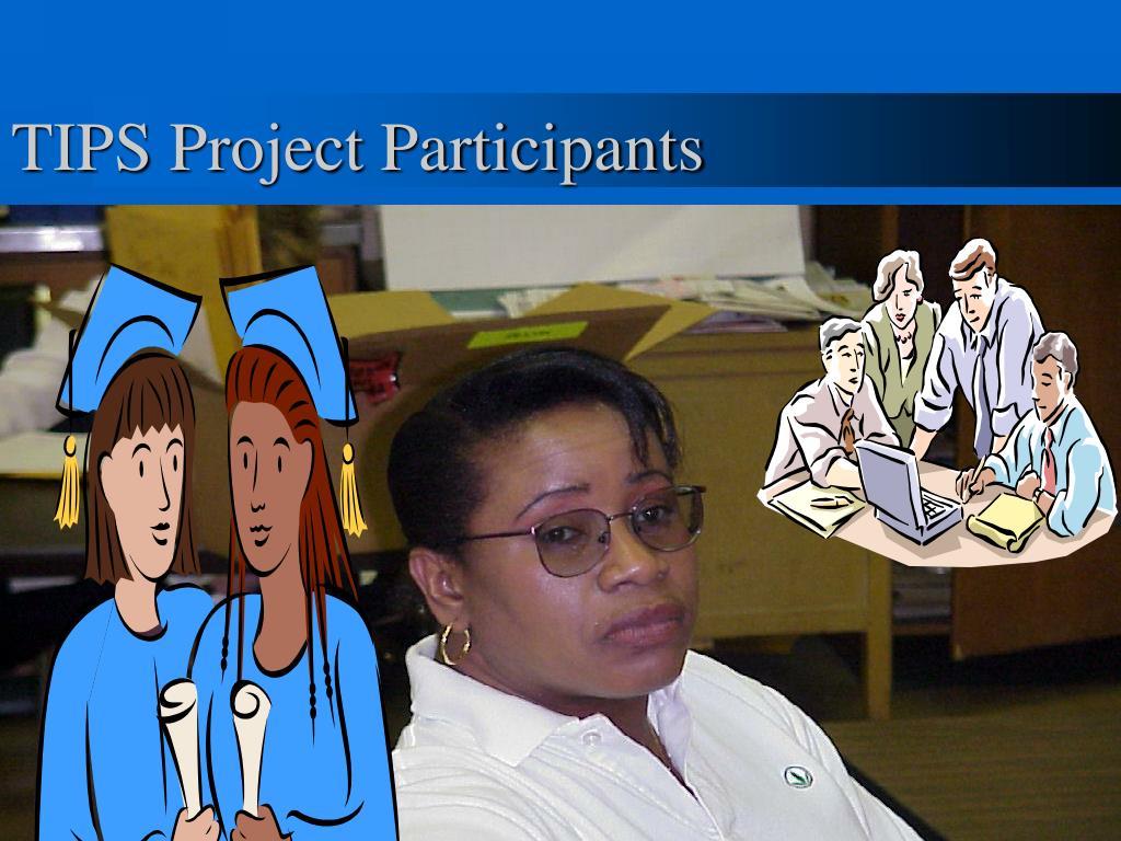 TIPS Project Participants
