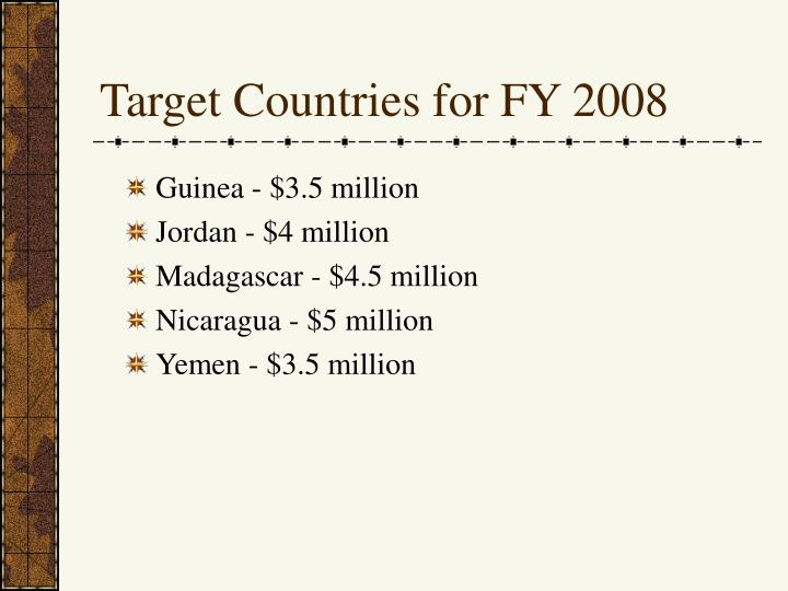Target countries for fy 2008