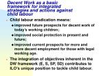 decent work as a basic framework for integrated strategies and actions against child labour