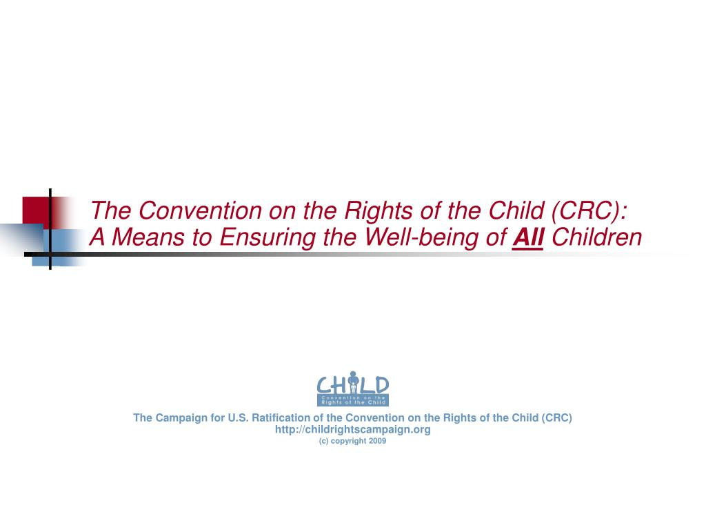 The Convention on the Rights of the Child (CRC):