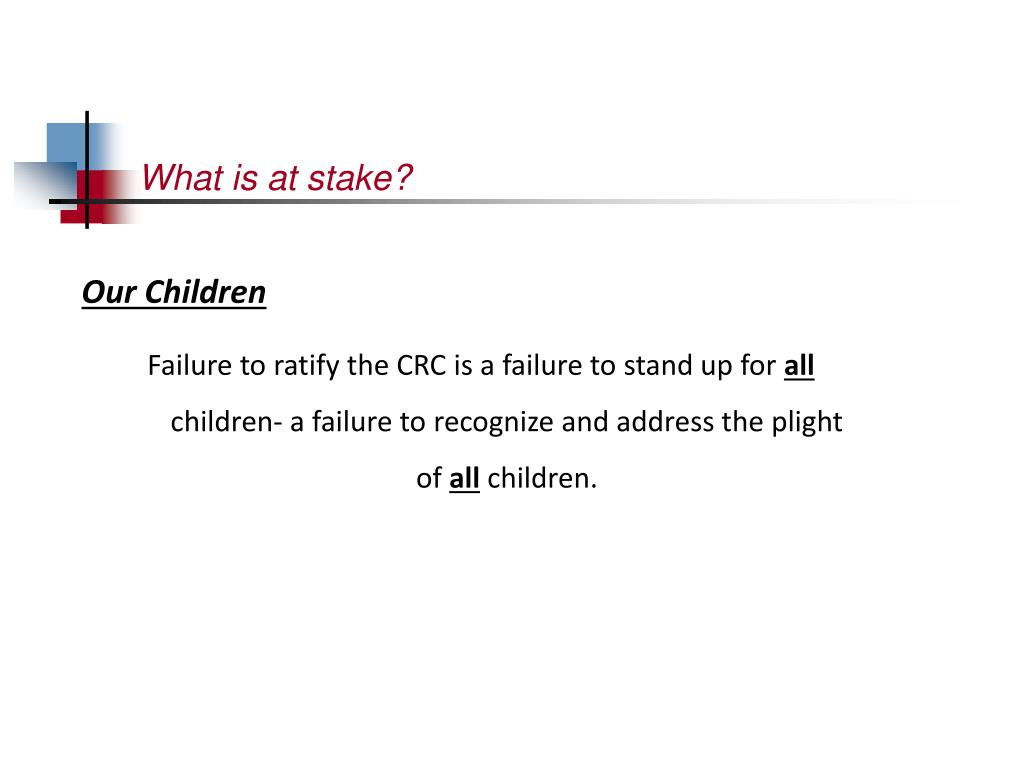 What is at stake?