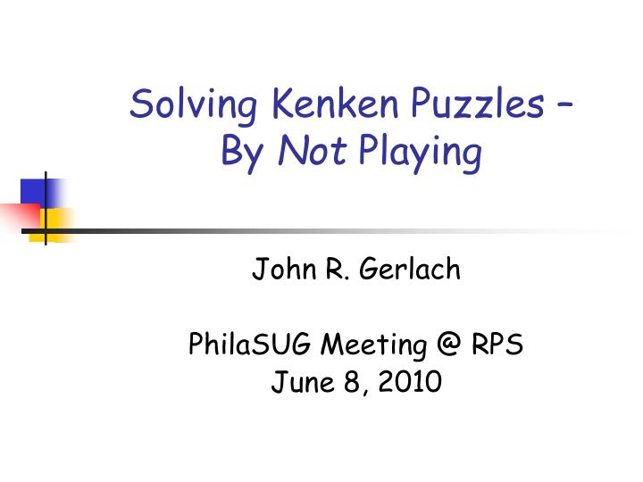 Solving kenken puzzles by not playing