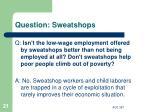 question sweatshops
