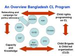an overview bangladesh cl program11