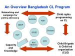 an overview bangladesh cl program22