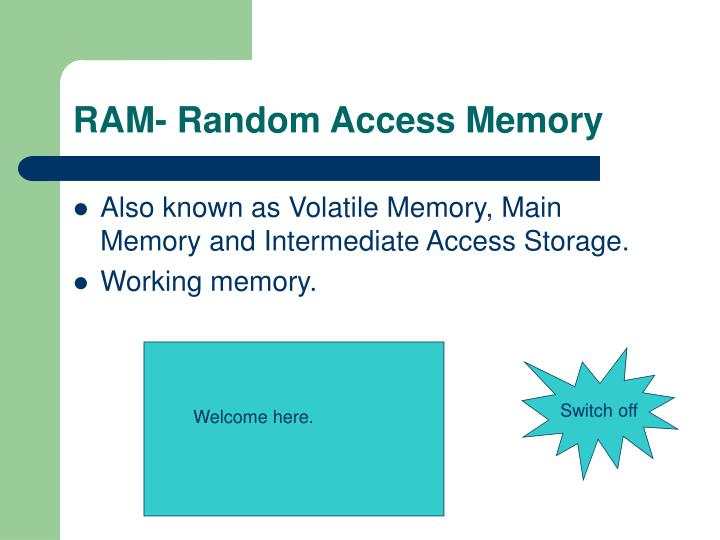 RAM- Random Access Memory