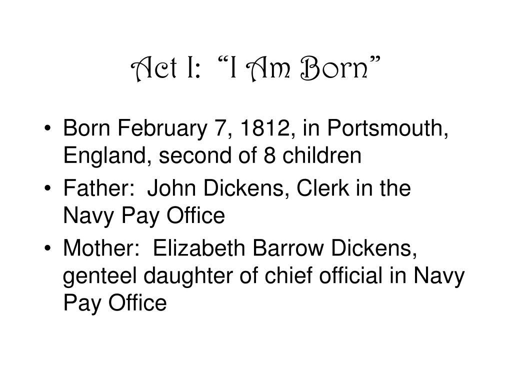 """Act I:  """"I Am Born"""""""