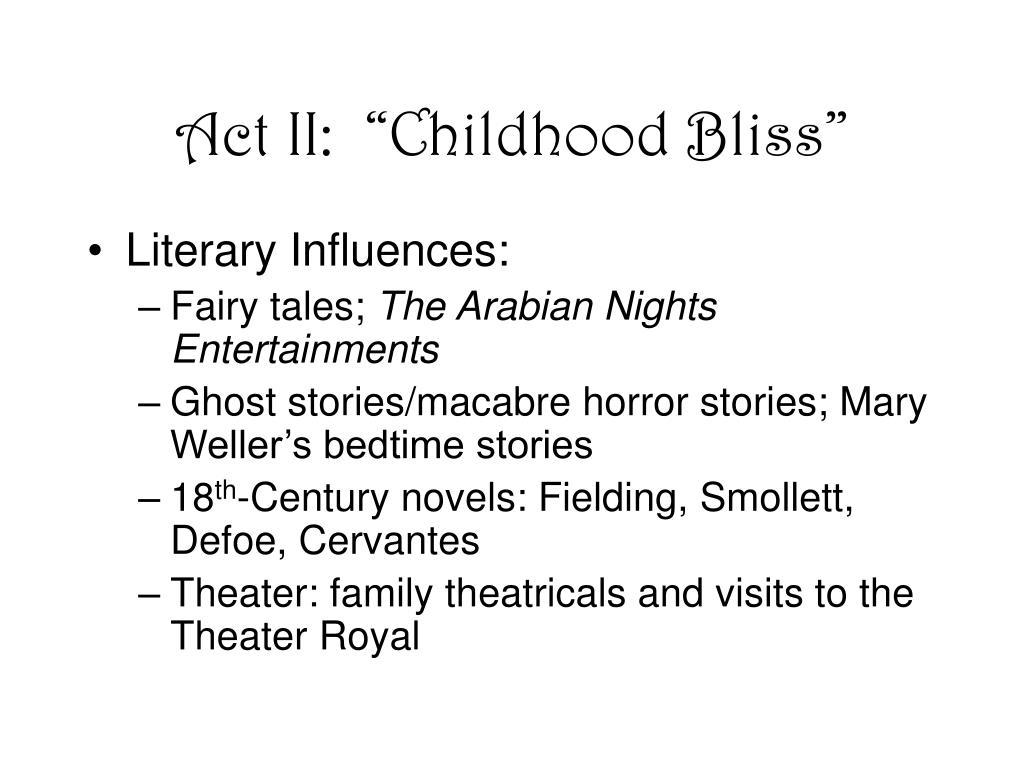 """Act II:  """"Childhood Bliss"""""""