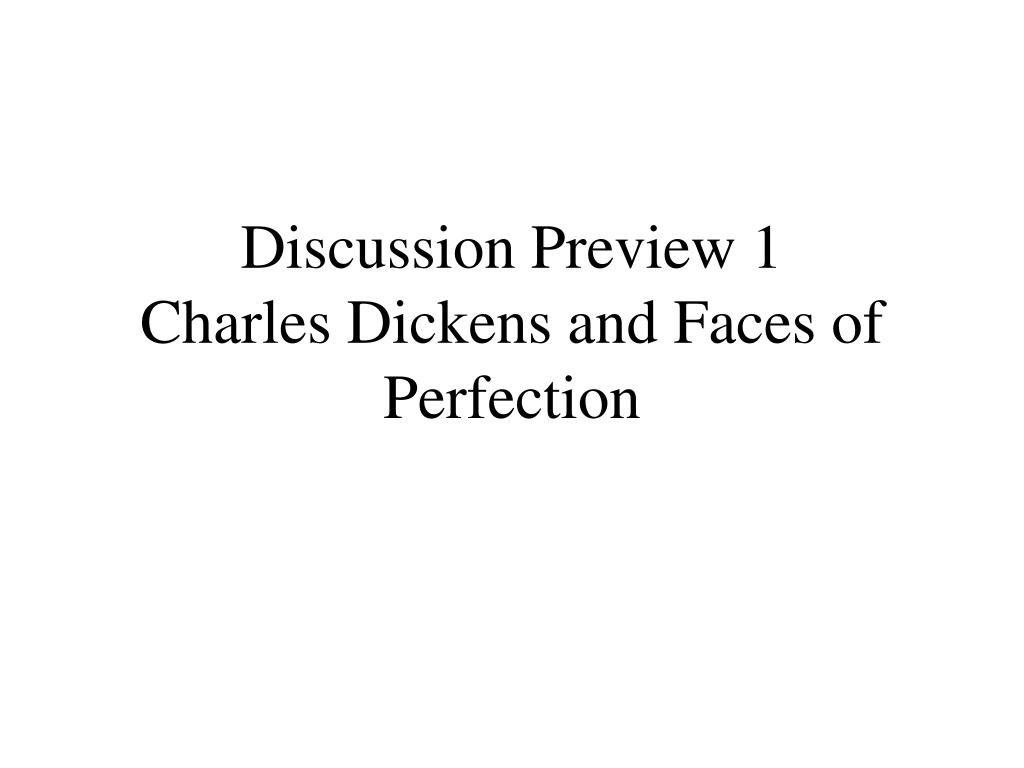 discussion preview 1 charles dickens and faces of perfection l.
