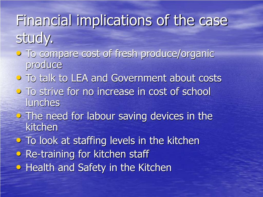 Financial implications of the case study.