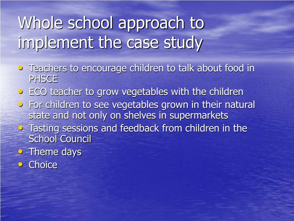 Whole school approach to implement the case study
