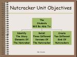 nutcracker unit objectives