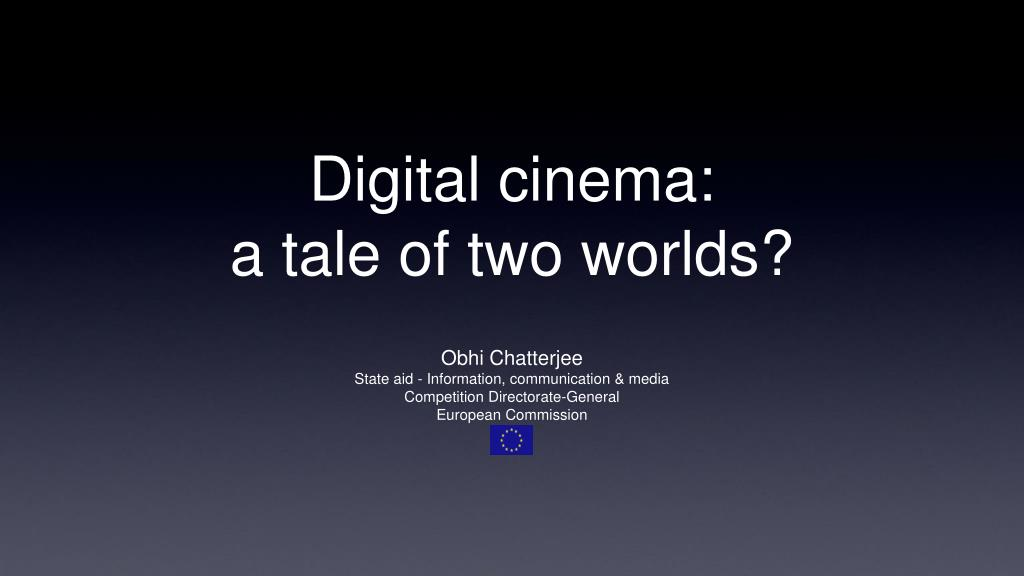 digital cinema a tale of two worlds l.