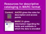 resources for descriptive cataloging in marc format
