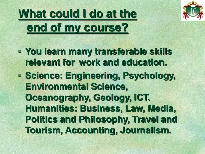 What could I do at the end of my course?
