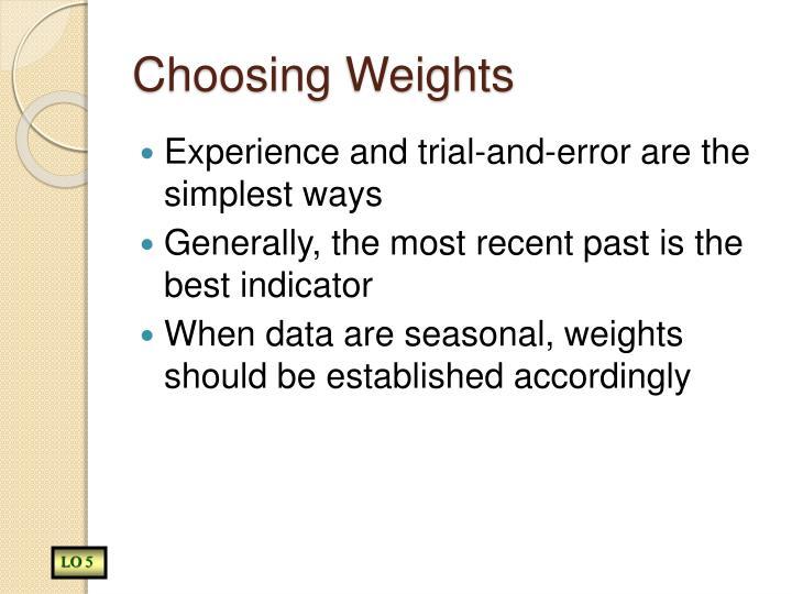 Choosing Weights