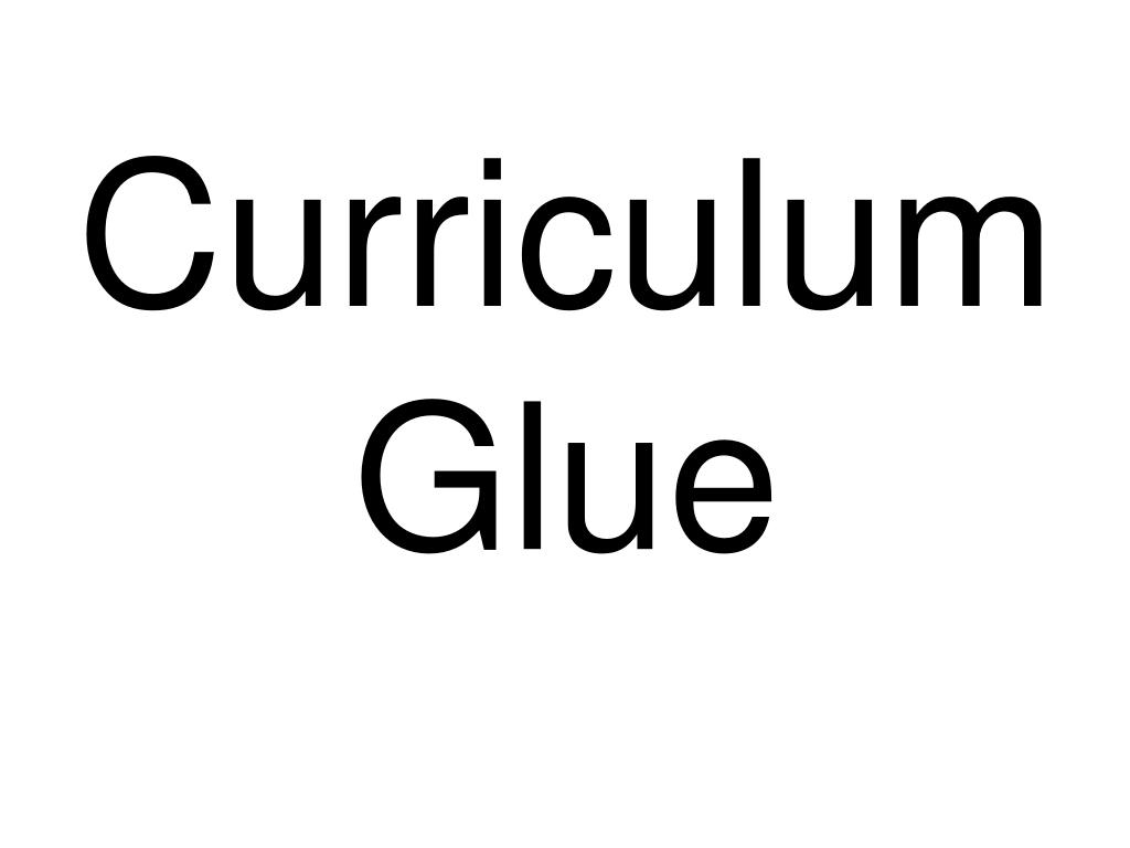 Curriculum Glue