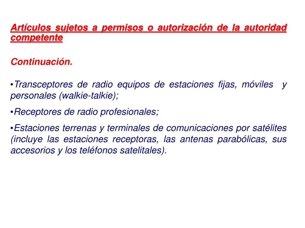 Artículos sujetos a permisos o autorización de la autoridad competente