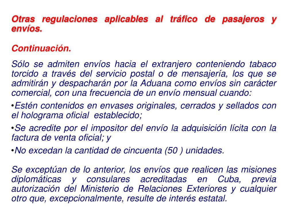 Otras regulaciones aplicables al tráfico de pasajeros y envíos.