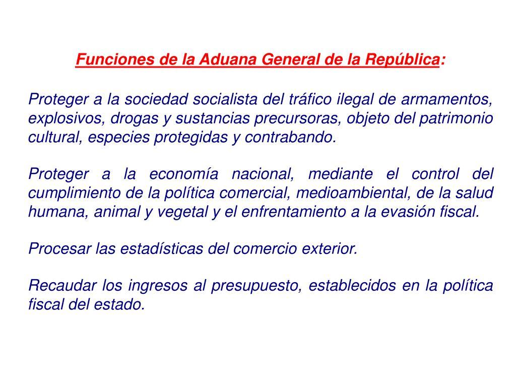 Funciones de la Aduana General de la República