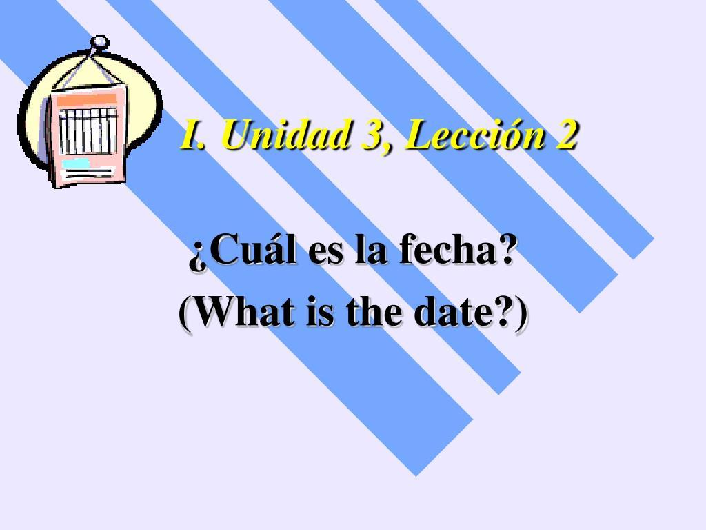 I. Unidad 3, Lección 2