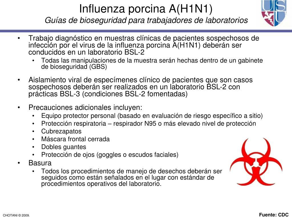 Trabajo diagnóstico en muestras clínicas de pacientes sospechosos de infección por el virus de la influenza porcina A(H1N1) deberán ser conducidos en un laboratorio BSL-2