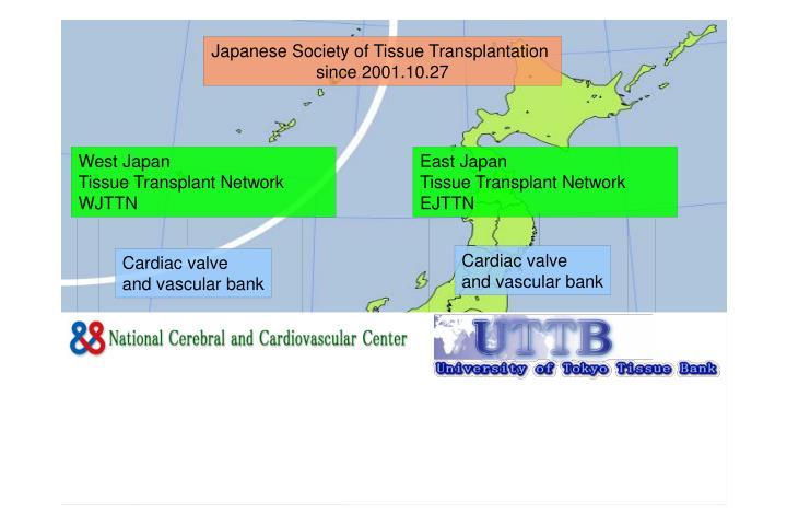 Japanese Society of Tissue Transplantation