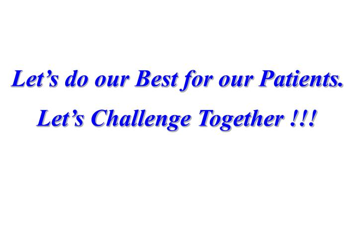Let's do our Best for our Patients.