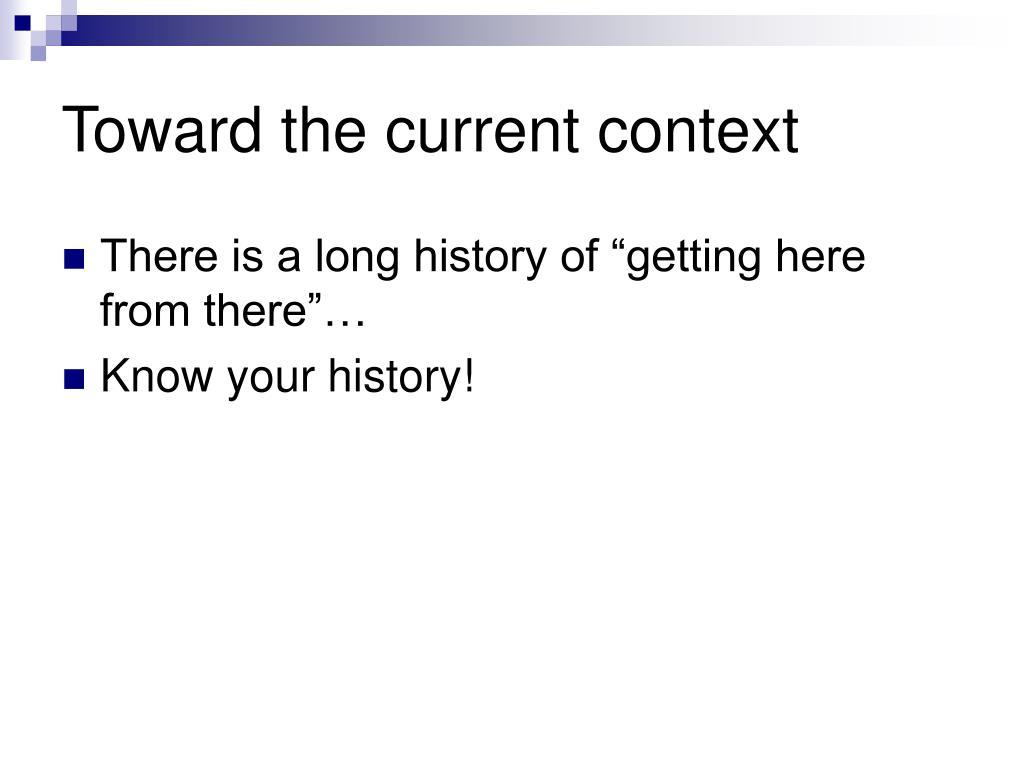 Toward the current context