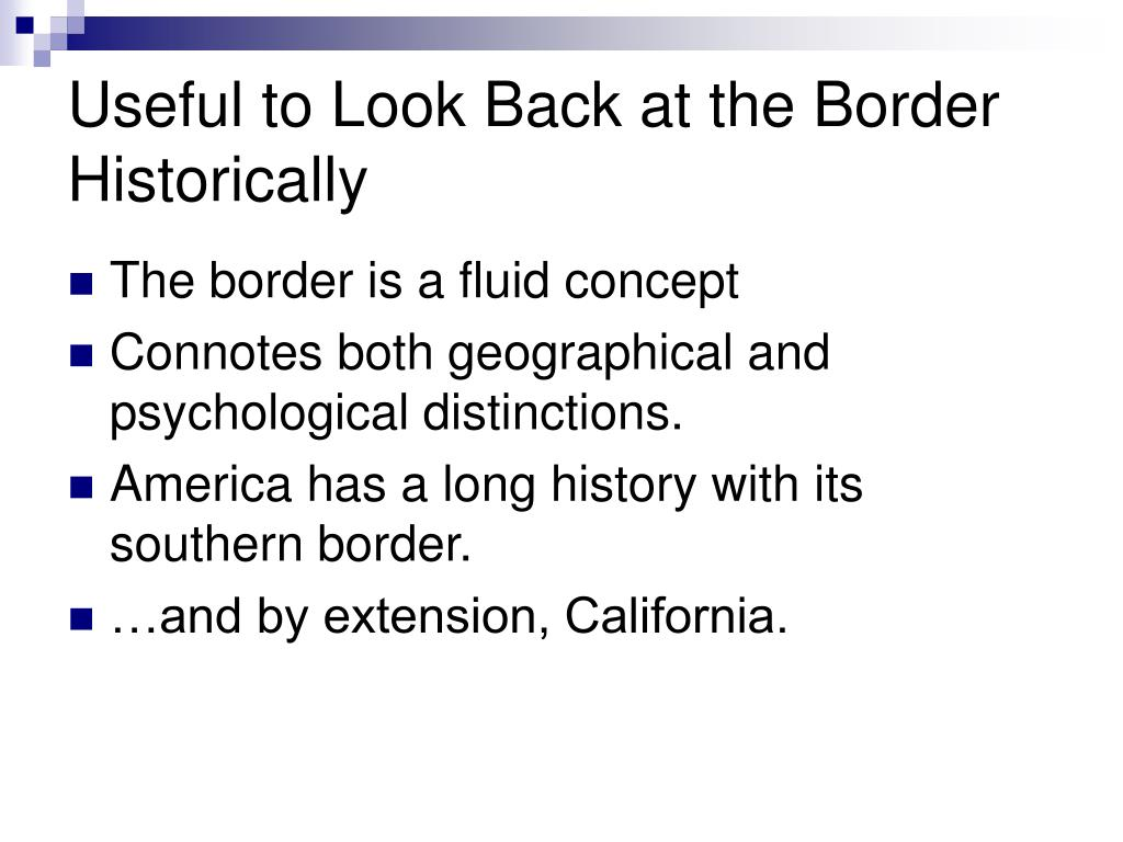 Useful to Look Back at the Border Historically