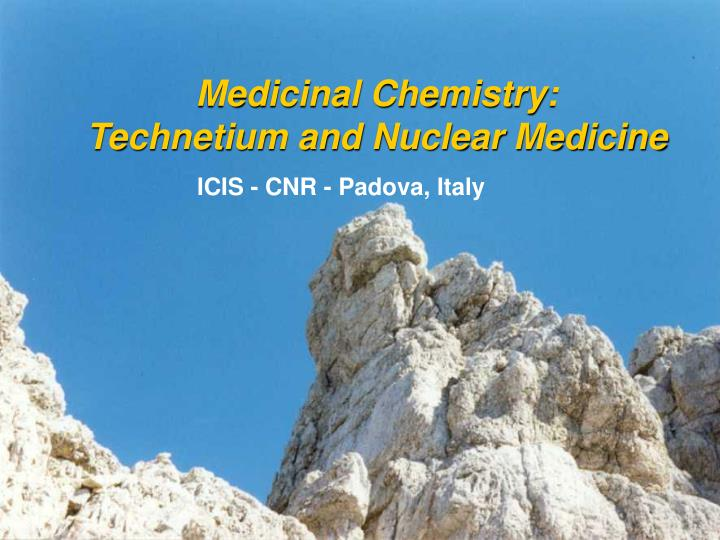 Medicinal chemistry technetium and nuclear medicine