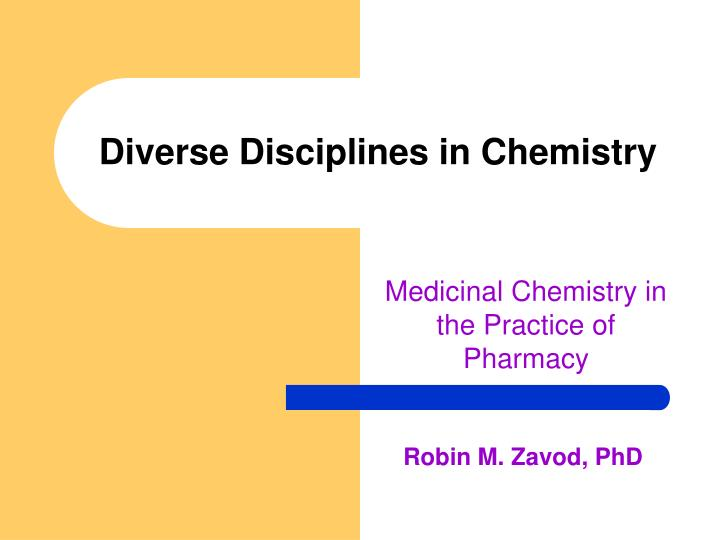 Diverse disciplines in chemistry