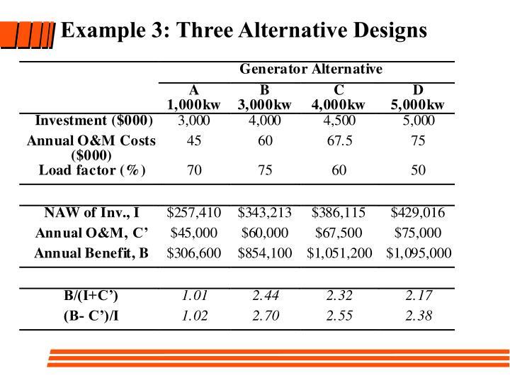 Example 3: Three Alternative Designs