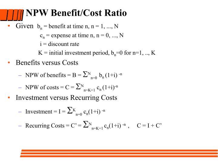 NPW Benefit/Cost Ratio