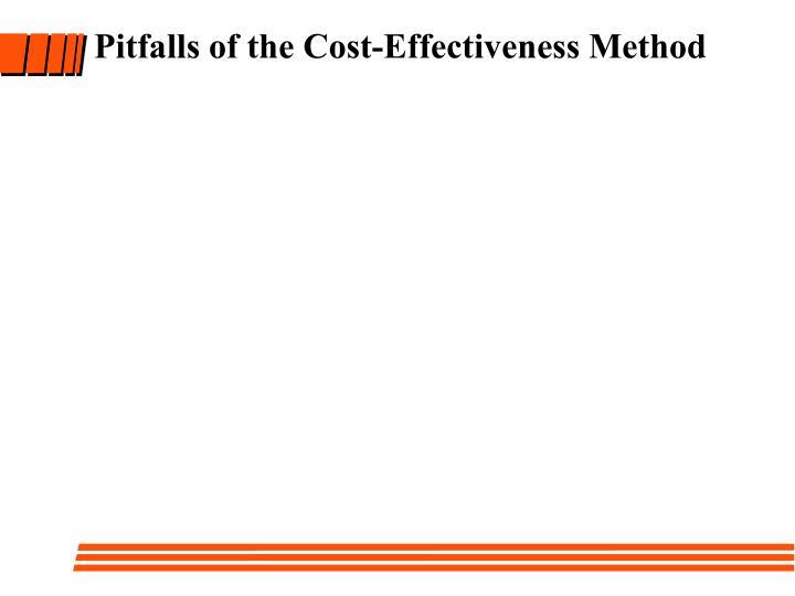 Pitfalls of the Cost-Effectiveness Method