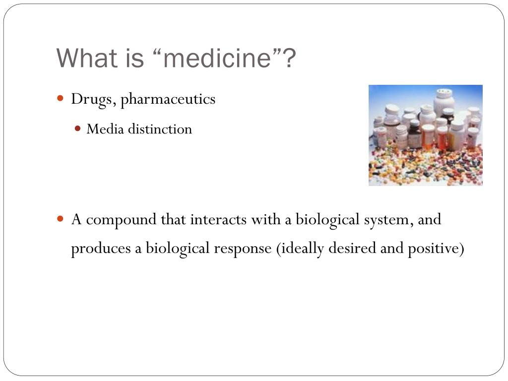 """What is """"medicine""""?"""