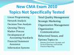 new cma exam 2010 topics not specifically tested