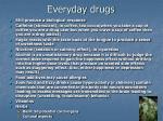 everyday drugs