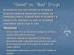 good vs bad drugs