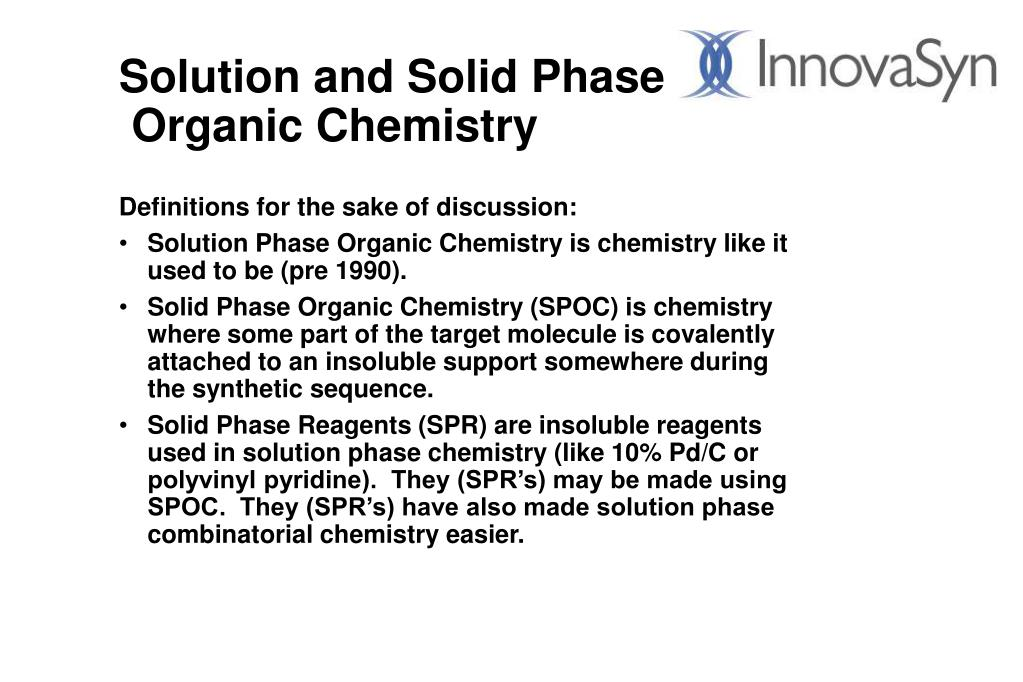 Solution and Solid Phase
